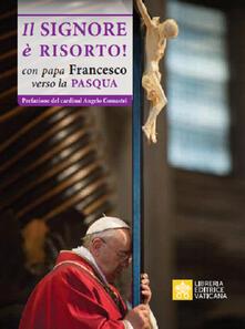 Il Signore è risorto. Con Papa Francesco verso la Pasqua.pdf
