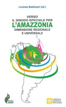 Verso il Sinodo speciale per l'Amazzonia dimensione regionale e universale - copertina