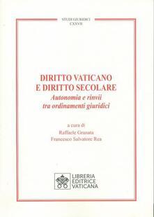 Diritto vaticano e diritto secolare. Autonomia e rinvii tra ordinamenti giuridici.pdf