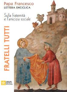 Fratelli tutti. Lettera Enciclica sulla fraternità e l'amicizia sociale - Francesco (Jorge Mario Bergoglio) - copertina