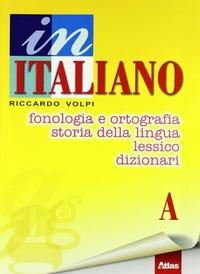 In italiano. Vol. A-B-C. Per la Scuola media - Volpi Riccardo - wuz.it