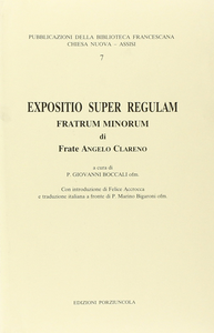 Libro Expositio super regulam Fratrum minorum. Testo italiano a fronte Angelo Clareno