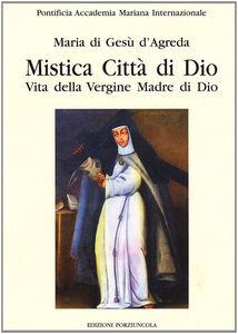 Foto Cover di Mistica città di Dio. Vita della Vergine madre di Dio. Vol. 2, Libro di Maria D'Agreda, edito da Porziuncola