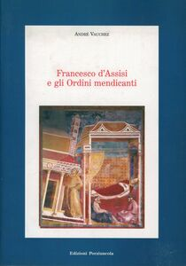 Francesco d'Assisi e gli ordini mendicanti