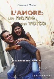 Libro L' amore: un nome un volto Giovanni Marini