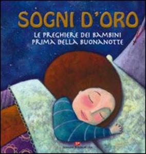 Libro Sogni d'oro. Le preghiere dei bambini prima della buonanotte Enzo Giovannini , Martina Peluso