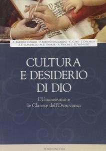 Libro Cultura e desiderio di Dio. L'Umanesimo e le Clarisse dell'Osservanza