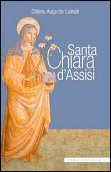Santa Chiara d'Assisi - Chiara A. Lainati - copertina