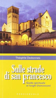 Squillogame.it Sulle strade di San Francesco. Guida spirituale ai luoghi francescani Image
