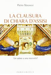 La clausura di Chiara d'Assisi. Un valore o una necessità?