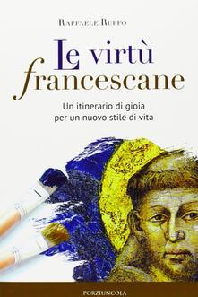Listadelpopolo.it Le virtù francescane. Un itinerario di gioia per un nuovo stile di vita Image