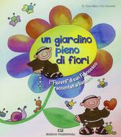 Un giardino pieno di fiori. I «Fioretti» di san Francesco raccontati ai bambini