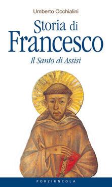 Storia di Francesco. Il santo di Assisi - Umberto Occhialini - copertina