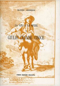 Foto Cover di La vita e le opere di Giulio Cesare Croce (rist. anast. Bologna, 1879), Libro di Olindo Guerrini, edito da Forni
