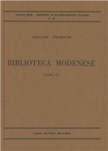 Libro Biblioteca modenese (rist. anast. Modena, 1781-86) Girolamo Tiraboschi