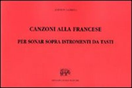Foto Cover di Canzoni alla francese. Vol. 6, Libro di Andrea Gabrieli, edito da Forni