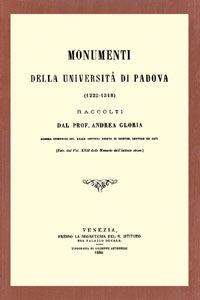 Libro Monumenti della Università di Padova (1222-1318) (rist. anast. Venezia-Padova, 1884-85). Vol. 1 Andrea Gloria