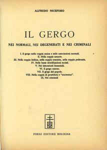 Il gergo nei normali, nei degenerati e nei criminali (rist. anast. Torino, 1897)