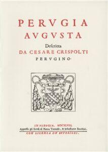 Libro Perugia augusta descritta (rist. anast. Perugia, 1648) Cesare Crispolti