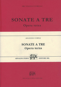 Libro Sonate a tre, due violini e violone o arcileuto col basso per l'organo. Opera terza Arcangelo Corelli