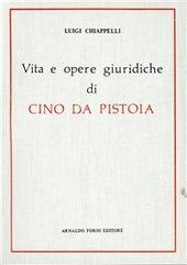 Vita e opere giuridiche di Cino da Pistoia (rist. anast. 1881)
