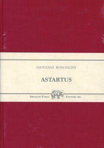 Libro Astartus (rist. anast. 1720) Giovanni M. Bononcini