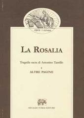 La Rosalia. Tragedia sacra di Antonino Tantillo e altre pagine (rist. anast.)