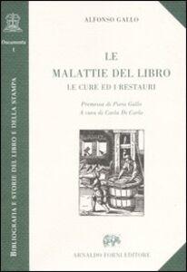 Libro Le malattie del libro. Le cure ed i restauri Alfonso Gallo