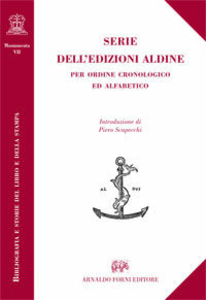 Libro Serie dell'edizioni aldine per ordine cronologico ed alfabetico (rist. anast. Firenze, 1803)