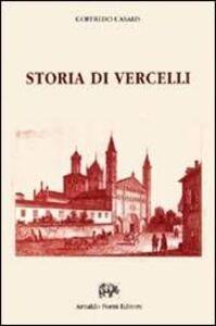 Libro Storia di Vercelli (rist. anast. Torino, 1853) Goffredo Casalis
