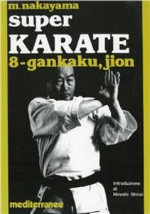 Libro Super karate. Vol. 8: Kata Gankaku e Jion. Masatoshi Nakayama