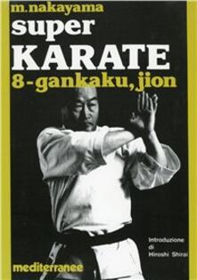 Promoartpalermo.it Super karate. Vol. 8: Kata Gankaku e Jion. Image