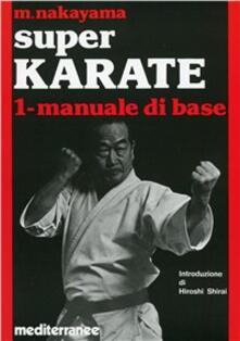 Super karate. Vol. 1: Manuale di base..pdf