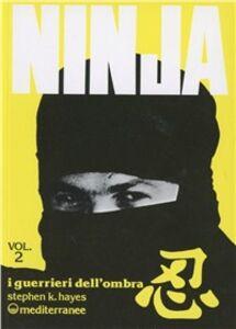 Libro Ninja. Vol. 2: I guerrieri dell'Ombra. Stephen K. Hayes