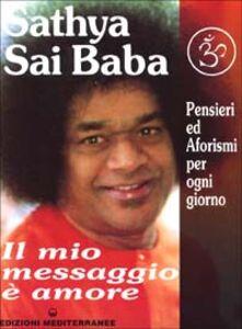 Libro Il mio messaggio è amore Sai Baba