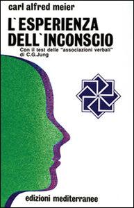 Foto Cover di L' esperienza dell'inconscio, Libro di Carl A. Meier, edito da Edizioni Mediterranee