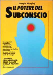 Libro Il potere del subconscio Joseph Murphy