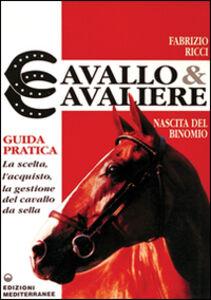 Libro Cavallo e cavaliere Fabrizio Ricci
