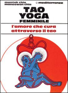 Libro Tao yoga femminile Mantak Chia , Maneewan Chia