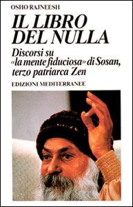 Foto Cover di Il libro del nulla, Libro di Osho, edito da Edizioni Mediterranee