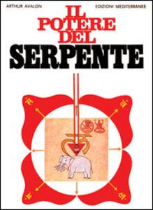 Foto Cover di Il potere del serpente, Libro di Arthur Avalon, edito da Edizioni Mediterranee