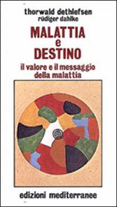 Libro Malattia e destino Thorwald Dethlefsen , Rüdiger Dahlke