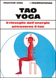 Foto Cover di Tao yoga, Libro di Mantak Chia, edito da Edizioni Mediterranee