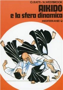 Libro Aikido e la sfera dinamica Oscar Ratti , Adele Westbrook