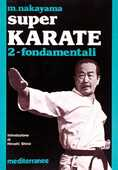 Libro Super karate. Vol. 2: Fondamentali. Masatoshi Nakayama