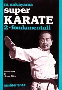 Super karate. Vol. 2: Fondamentali.