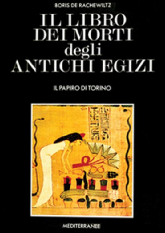 Il libro dei morti degli antichi egizi - Boris De Rachewiltz - copertina