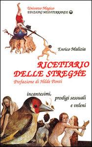 Libro Ricettario delle streghe Enrico Malizia , Teodora Economo