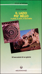 Libro Il Lazio più bello. A piedi, in auto, in bicicletta Giulio Ielardi