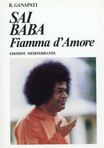 Libro Sai Baba. Fiamma d'amore R. Ganapati